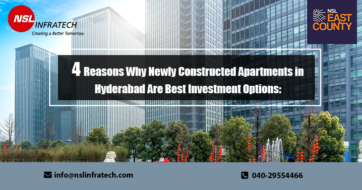 4 Reasons Why Newly Constructed Apartments in Hyderabad Are Best Investment Options