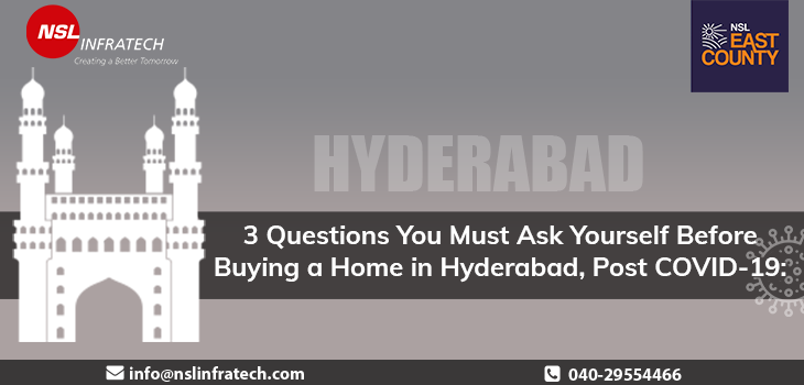 3 Questions You Must Ask Yourself Before Buying a Home in Hyderabad, Post COVID-19
