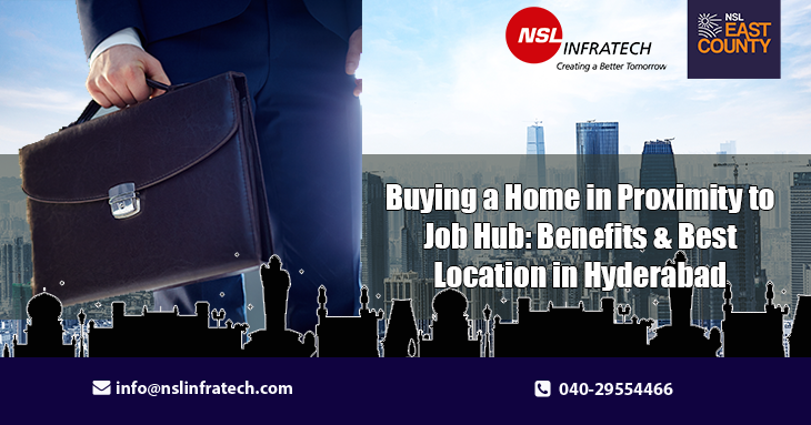 Buying a Home in Proximity to Job Hub: Benefits & Best Location in Hyderabad